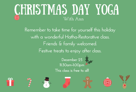 Christmas Day yoga with Ann at Turtles Yoga & Wellness from 11:30 a.m. to 1 p.m. Sign up for class here.
